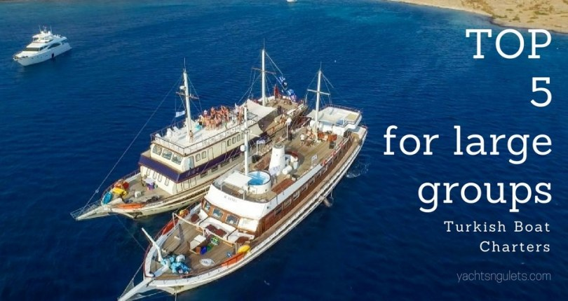 Top 5 Gulet Charters for Large Groups