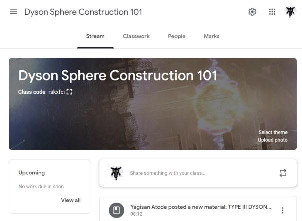 Google Classroom Dyson Sphere Construction 101 Stream
