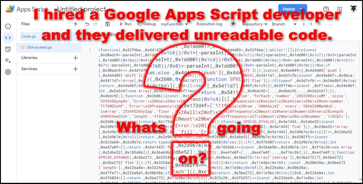 I hired a Google Apps Script developer and they delivered unreadable code. What's going on?