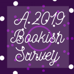 My Bookish Survey For 2019