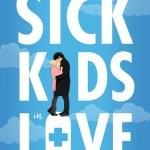 Raving Book Review: Sick Kids In Love by Hannah Moskowitz