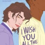Raving Review: I Wish You All The Best by Mason Deaver