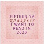 Fifteen YA Romances I Want To Read In 2020
