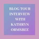 Interview with Kathryn Ormsbee