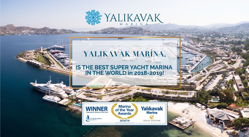 THE PRIDE OF TURKISH YACHTING INDUSTRY, YALIKAVAK MARINA, IS THE BEST SUPER YACHT MARINA IN THE WORLD IN 2018-2019!