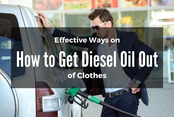 How to get diesel oil out of clothes diesel oil remove