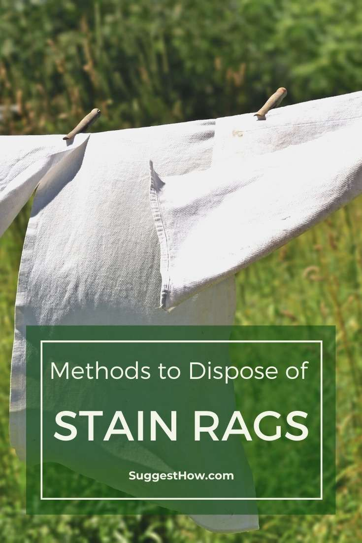 How to dispose of stain rags stain staining wood