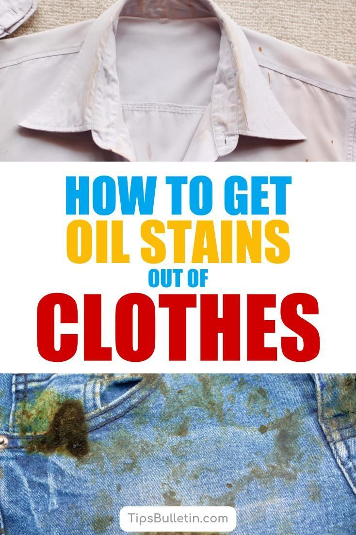 How to get oil stains out of clothes oil stains