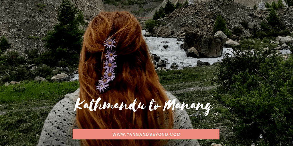 Kathmandu to Manang - Travel diary, August 2018