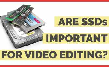 is ssd important for video editing