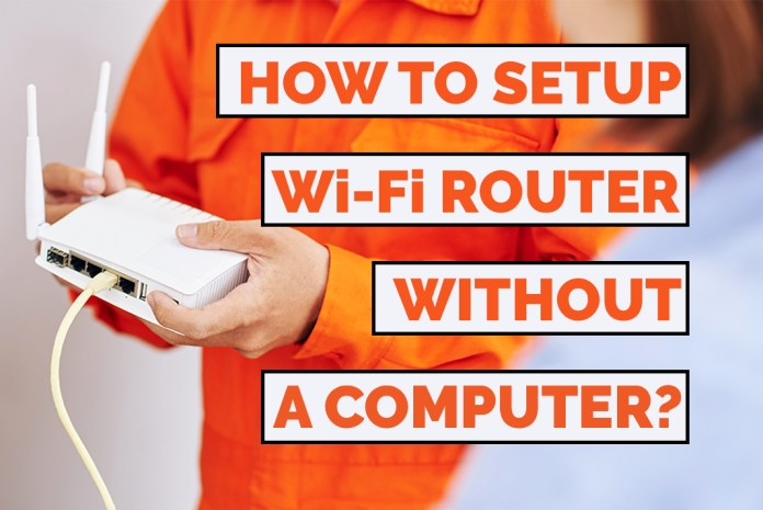 how to setup a wi-fi router without computer