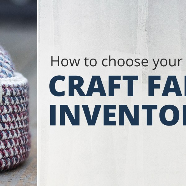 How To Choose Your Craft Fair Inventory