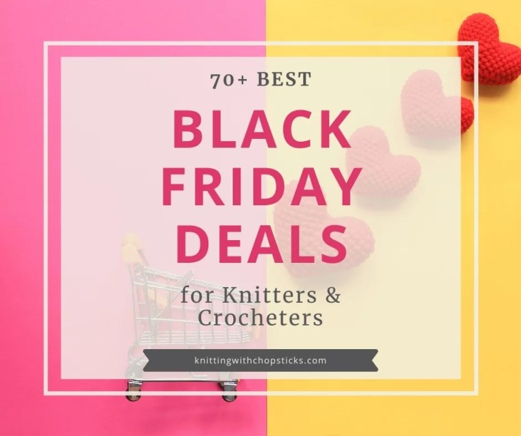 """Pink and yellow decorative image with text """"70+ Black Friday Deals for Knitters and Crocheters"""""""
