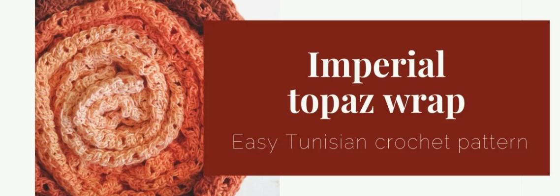imperial topaz wrap tunisian crochet pattern yarnandy cover