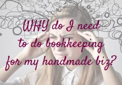 Why do I need to do bookkeeping for my handmade business?