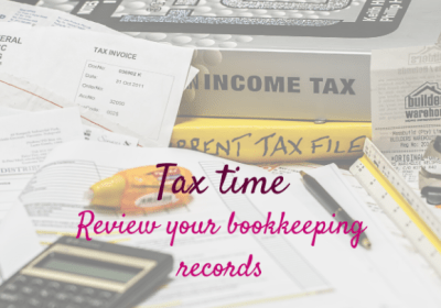 Tax time, review your bookkeeping records
