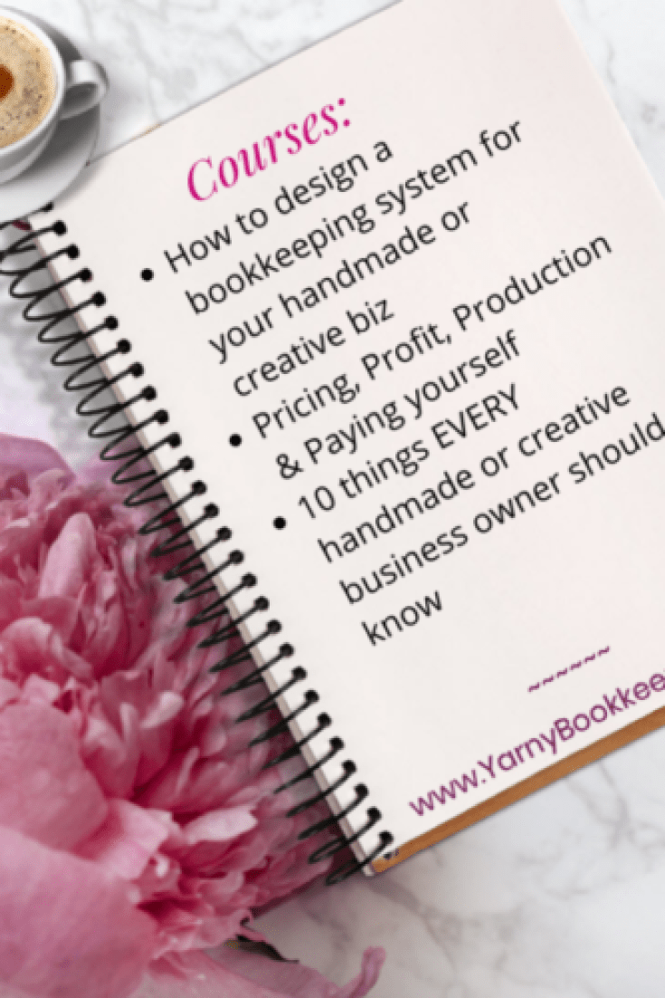 Yarnybookkeeper.com will soon be offering bookkeeping courses for handmade or creative business owners