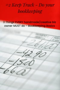 3 Things Every Handmade/Creative Biz Owner Must Do-Bookkeeping Basics: #2 Keep track-do your bookkeeping