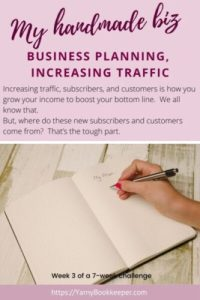 Today it's finally time to talk about some of the things you want to plan for and do to boost your bottom line. What it boils down to for an online business is increasing traffic to your website, pattern store, online shop, and even our craft fair booth.  But it's about more than just that.
