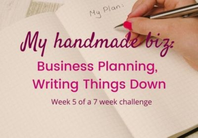 My Handmade Biz-Business Planning, Writing Things Down