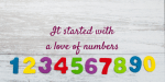 It started with a love of numbers