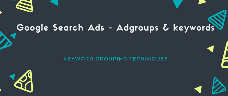 Google search campaign-Ad group and keywords