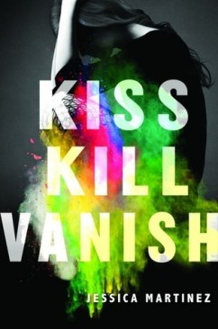 Kiss Kill Vanish by Jessica Martinez