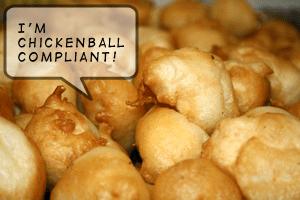 ChickenBalls - I'm ChickenBall compliant!