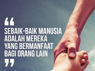 Sebaik Baik Manusia Adalah Yang Bermanfaat Bagi Orang Lain