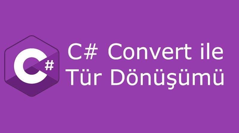 C# convert ile tür dönüşümü