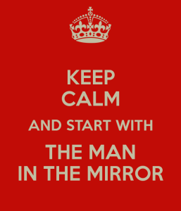 keep-calm-and-start-with-the-man-in-the-mirror