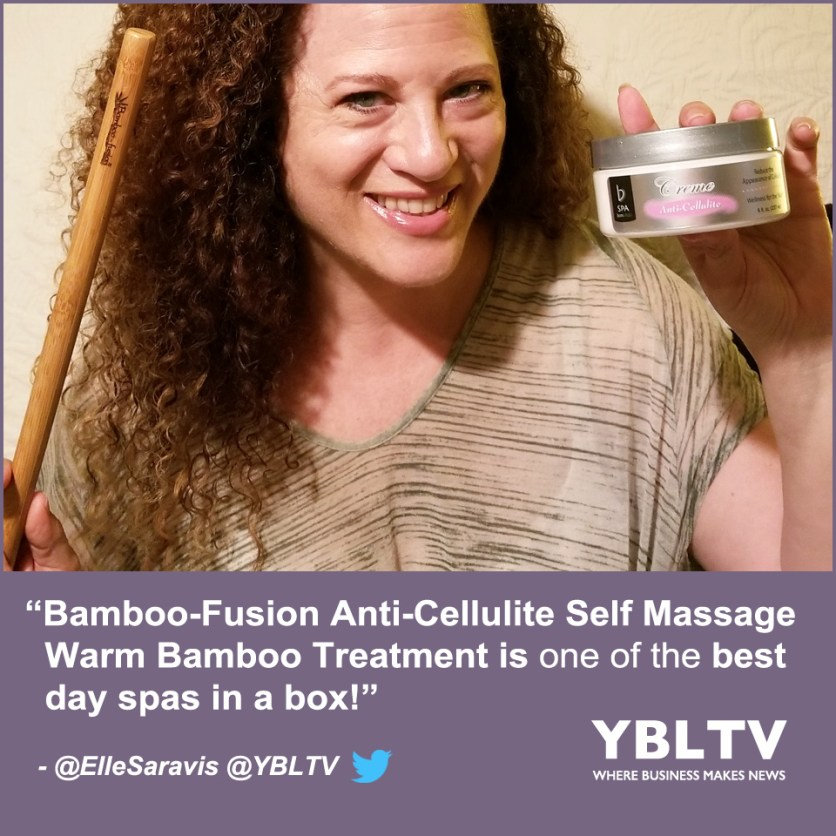 YBLTV Giveaway: Bamboo-Fusion Anti-Cellulite Self Massage Warm Bamboo Treatment. Review by YBLTV Writer / Reviewer, Ellen Saravis.