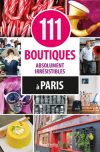 111-boutiques-absolument-irresistibles-c3a0-paris