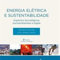 Energia Elétrica e Sustentabilidade - Col. Ambiental - 2ª Ed. 2014