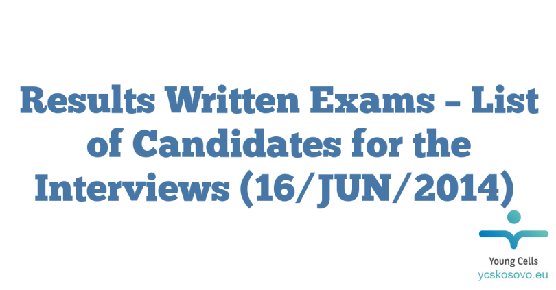 Results Written Exams – List of Candidates for the Interviews (16/JUN/2014)