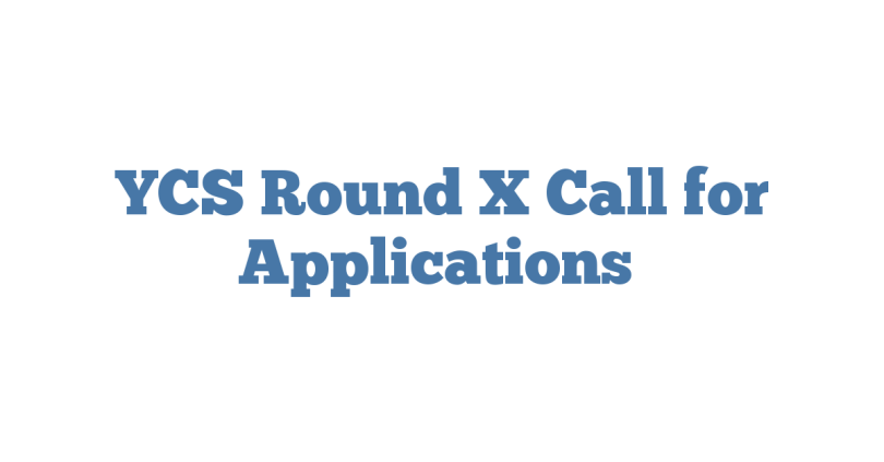 YCS Round X Call for Applications