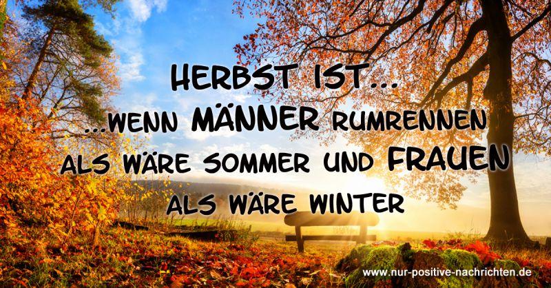 Herbst ist wenn Mnner rumrennen als wre Sommer und