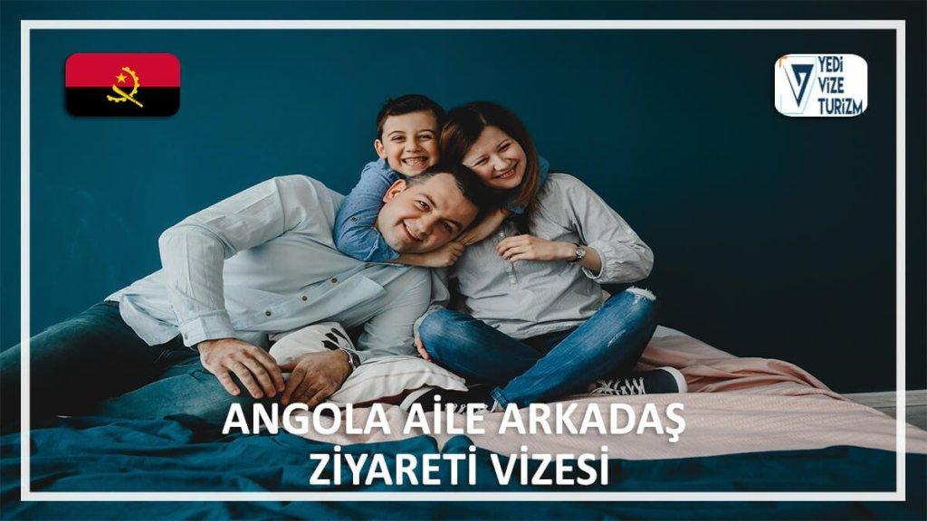 Aile Arkadaş Ziyareti Vizesi Angola