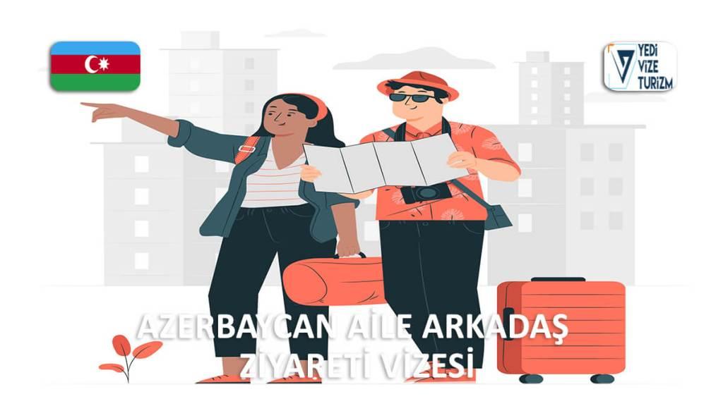 Aile Arkadaş Ziyareti Vizesi Azerbaycan