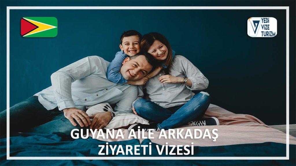Aile Arkadaş Ziyareti Vizesi Guyana