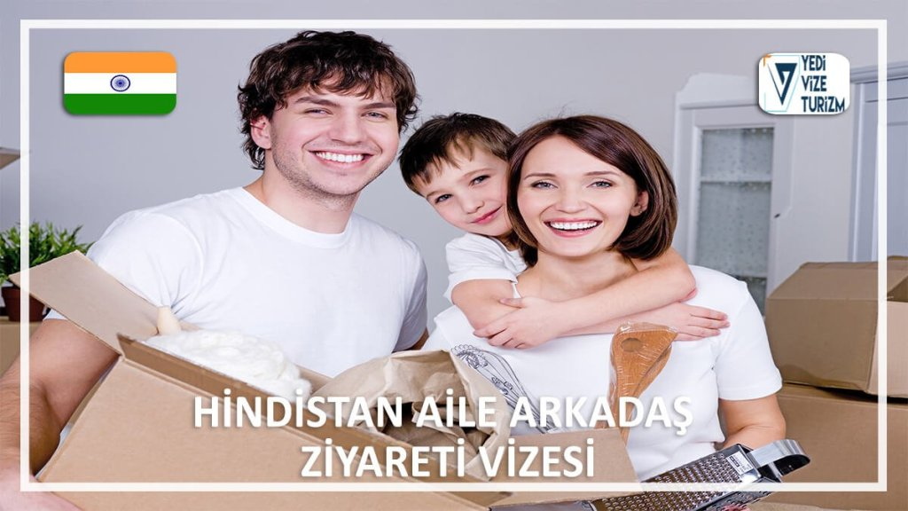 Aile Arkadaş Ziyareti Vizesi Hindistan