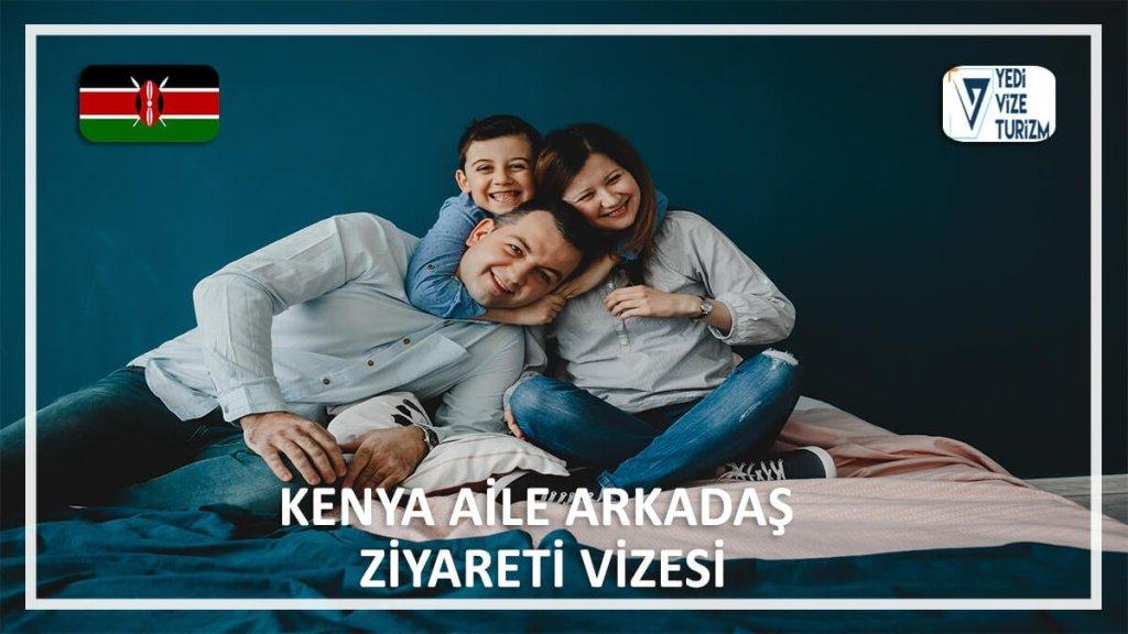 Aile Arkadaş Ziyareti Vizesi Kenya