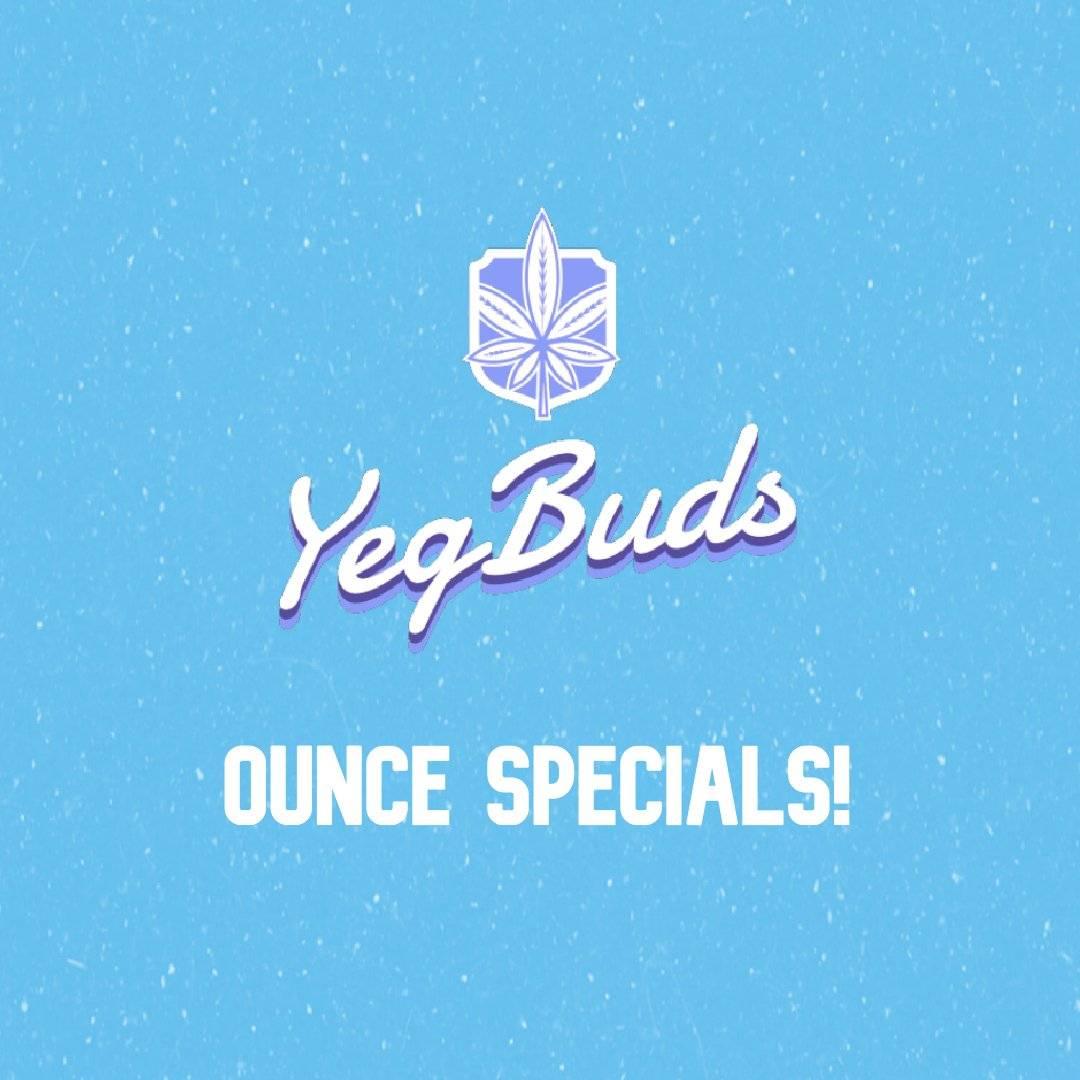 YegBuds Ounce SPC 1 - Ounce Specials