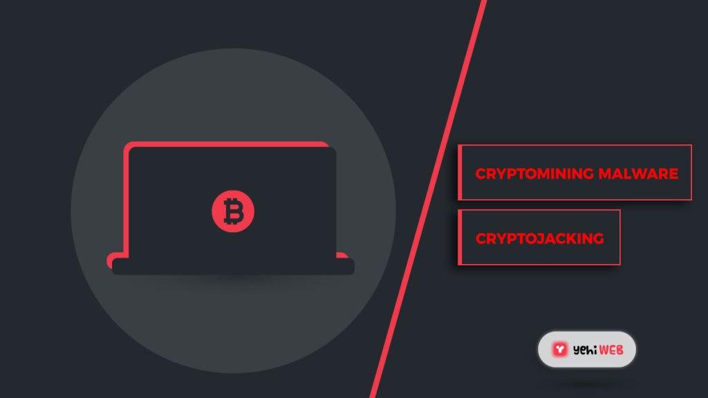 Cryptomining malware or cryptojacking what is malware type of malware malware software yehiweb