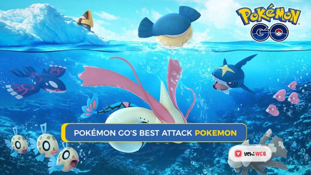Pokémon Go's Best Attack Pokémon Yehiweb