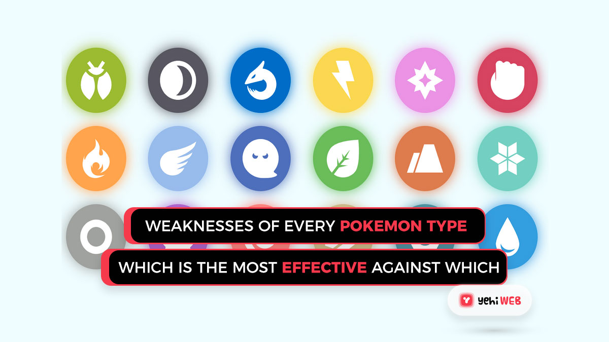 Weaknesses of Every Pokémon Type: Which is themost effective against which?