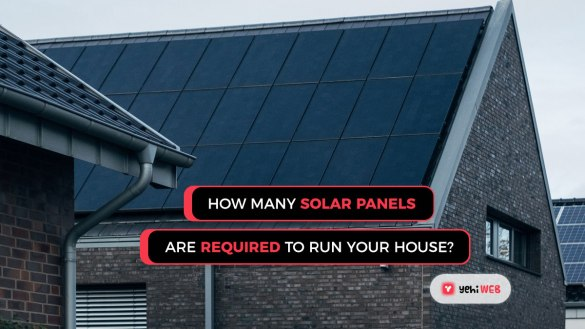 how many solar panels are required to run your house Yehiweb