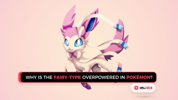 why is the fairy-type is over powered in pokemon game Yehiweb