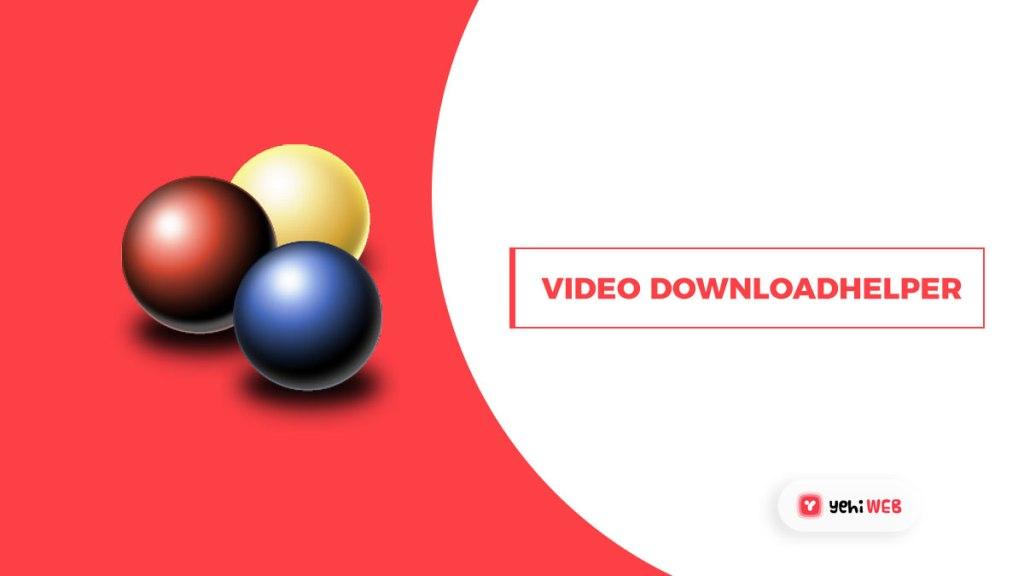 youtube downloadhelper extension yehiweb