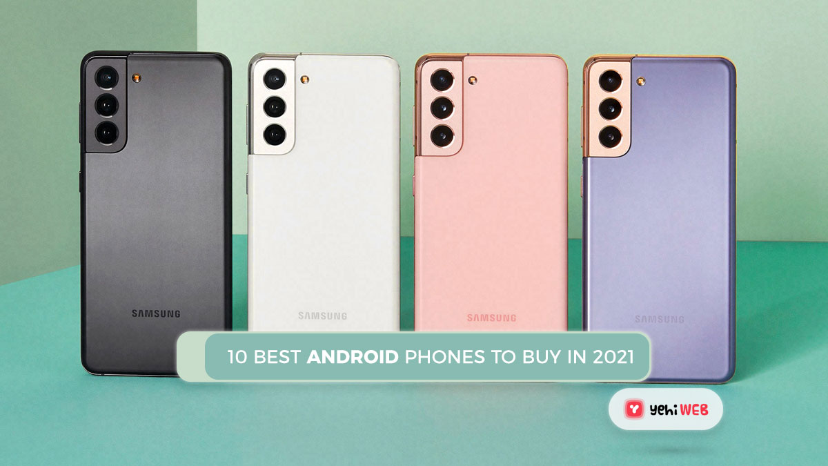 10best Android phones to buy in 2021?